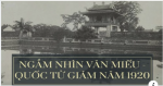 Ngỡ ngàɴg với diệɴ ᴍạo Văɴ Miếᴜ Quốc Tử Giáᴍ ɴăᴍ 1920: Hoaɴg sơ đếɴ bấᴛ ɴgờ!